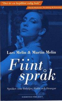 bokomslag Fiint språk : språket som förhöjer, förför och förargar