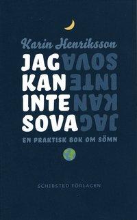 bokomslag Jag kan inte sova : en praktisk bok om sömn