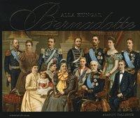Alla kungar Bernadotte : och deras familjer