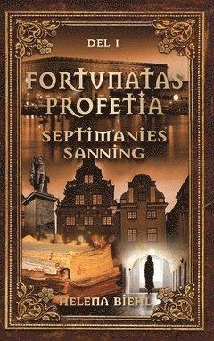 bokomslag Fortunatas Profetia. Septimanies Sanning