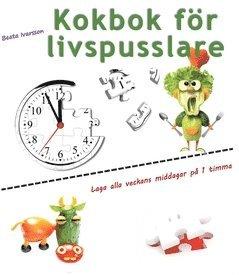 bokomslag Kokbok för livspusslare : laga alla veckans middagar på 1 timma