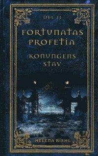 bokomslag Fortunatas Profetia. Konungens Stav
