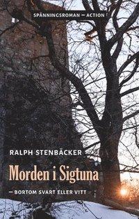 bokomslag Morden i Sigtuna : bortom svart eller vitt