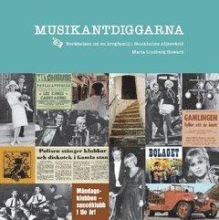 bokomslag Musikantdiggarna : Berättelsen om en krogfamilj i Stockholms nöjesvärld