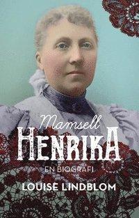 bokomslag Mamsell Henrika : en biografi