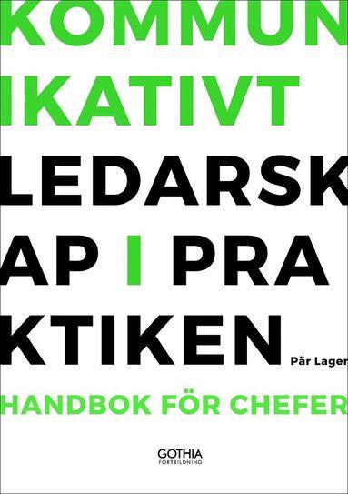 bokomslag Kommunikativt ledarskap i praktiken : handbok för chefer