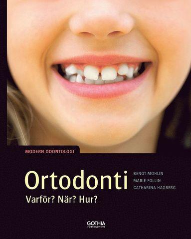 bokomslag Ortodonti : varför, när, hur?
