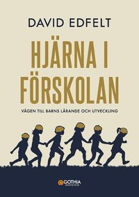 bokomslag Hjärna i förskolan : Vägen till barns lärande och utveckling