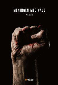 bokomslag Meningen med våld