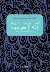 bokomslag Ung och vuxen med asperger och AST : en guide i vardagen