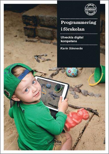 bokomslag Programmering i förskolan : utveckla digital kompetens