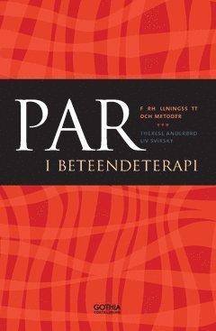 bokomslag Par i beteendeterapi : Förhållningssätt och metoder