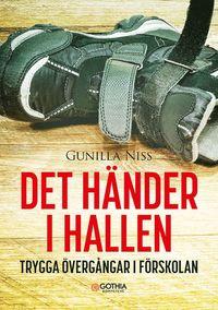 bokomslag Det händer i hallen : Trygga övergångar i förskolan