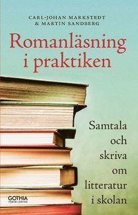 bokomslag Romanläsning i praktiken : Samtala och skriva om litteratur i skolan