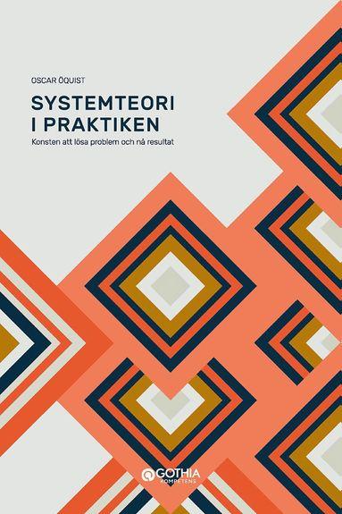 bokomslag Systemteori i praktiken : konsten att lösa problem och nå resultat
