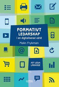bokomslag Formativt ledarskap i en digitaliserad värld