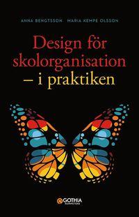 bokomslag Design för skolorganisation : i praktiken