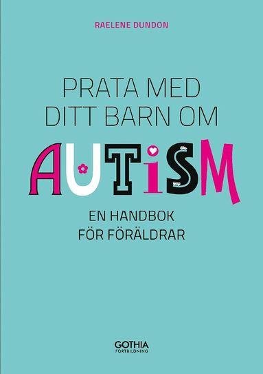 bokomslag Prata med ditt barn om autism : en handbok för föräldrar