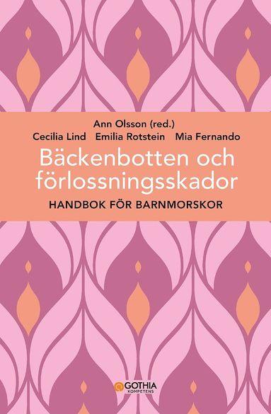 bokomslag Bäckenbotten och förlossningsskador : handbok för barnmorskor