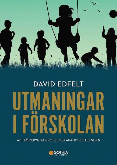 bokomslag Utmaningar i förskolan : att förebygga problemskapande beeende