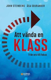 bokomslag Att vända en klass : från oro till fokus