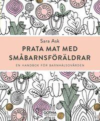 bokomslag Prata mat med småbarnsföräldrar : en handbok för barnhälsovården