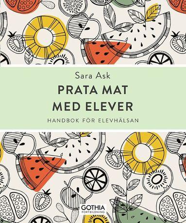 bokomslag Prata mat med elever : handbok för elevhälsan