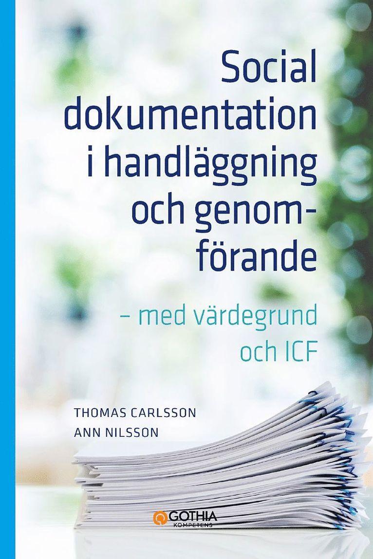 Social dokumentation i handläggning och genomförande : med värdegrund och ICF 1