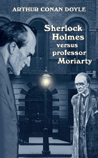 bokomslag Sherlock Holmes versus professor Moriarty