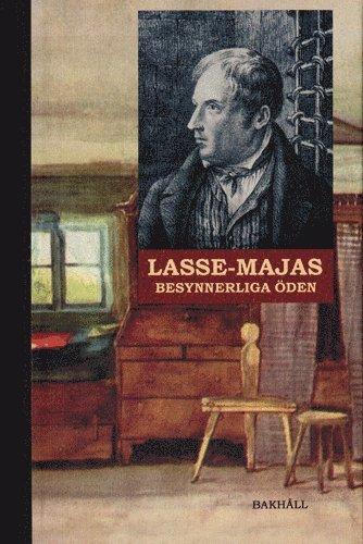 bokomslag Lasse-Majas besynnerliga öden : berättade av honom själv