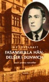 bokomslag Fasansfulla händelser i Dunwich : och andra noveller