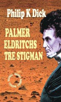 bokomslag Palmer Eldritchs tre stigman