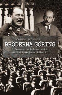 bokomslag Bröderna Göring : Hermann och hans antinazistiske bror Albert