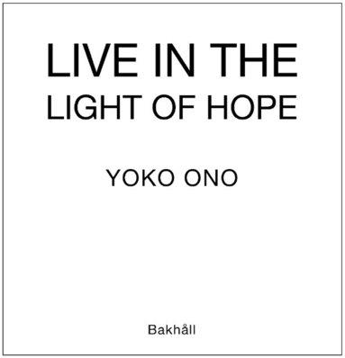 bokomslag Live in the Light of Hope