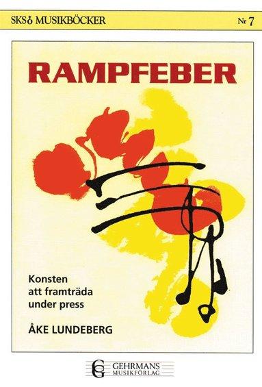 bokomslag Rampfeber - konsten att framträda under press