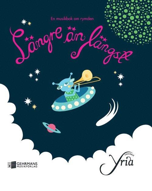 Längre än längst : en musikbok om rymden 1