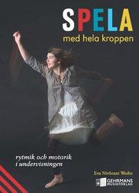 bokomslag Spela med hela kroppen : rytmik och motorik i undervisningen