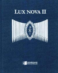 bokomslag Lux Nova II : orgelmusik för begravningsgudstjänst och meditation