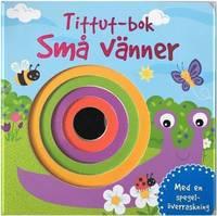 bokomslag Tittut-bok : Små vänner
