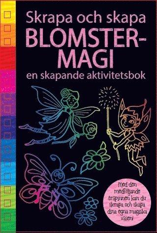Skrapa och skapa : blomstermagi 1