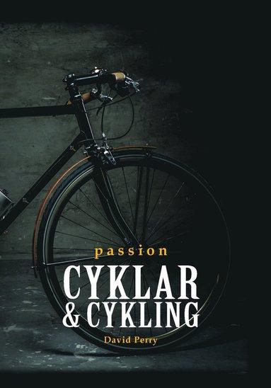bokomslag Passion cyklar & cykling
