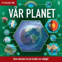 bokomslag Fokus på : Vår Planet