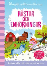 bokomslag Magisk vattenmålning : hästar och enhörningar