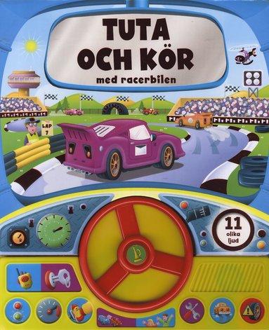 bokomslag Tuta och kör med racerbilen - 11 olika ljud