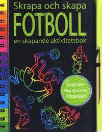 bokomslag Skrapa och skapa - Fotboll