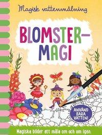 bokomslag Blomstermagi : magiska bilder att måla om och om igen