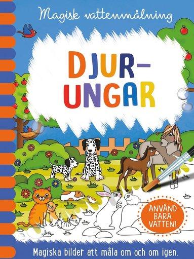 bokomslag Magisk vattenmålning - Djurungar