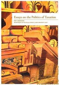 bokomslag Essays on the Politics of Taxation