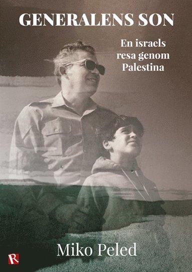 bokomslag Generalens son : en israels resa genom Palestina