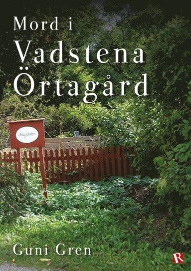 bokomslag Mord i Vadstena Örtagård